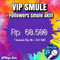 Paket Hemat Vip Smule 1th Android dan 300 Followers Aktif