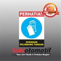 Sticker Safety Sign K3 Gunakan Pelindung Tangan