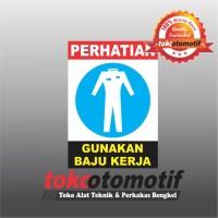Sticker Safety Sign K3 Gunakan Baju Kerja
