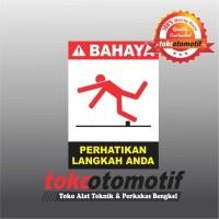 Sticker Safety Sign K3 Perhatikan Langkah Anda