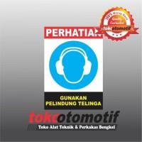 Sticker Safety Sign K3 Gunakan Pelindung Telinga