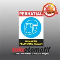 Sticker Safety Sign K3 Gunakan Pelindung Wajah