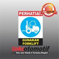 Sticker Safety Sign K3 Gunakan Forklift