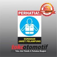 Sticker Safety Sign K3 Gunakan Jaket Pelampung