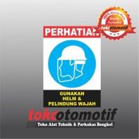Sticker Safety Sign K3 Gunakan Helm Dan Pelindung Wajah