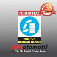 Sticker Safety Sign K3 Tumpuk Dengan Benar