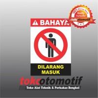 Sticker Safety Sign K3 Dilarang Masuk