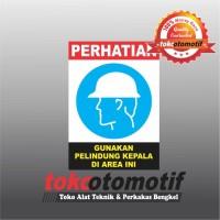 Sticker Safety Sign K3 Gunakan Pelindung Kepala Di Area Ini