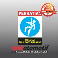 Sticker Safety Sign K3 Gunakan Full Body Harness