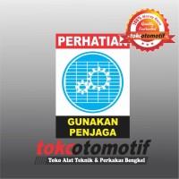 Sticker Safety Sign K3 Gunakan Penjaga