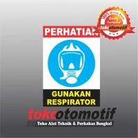 Sticker Safety Sign K3 Gunakan Respirator