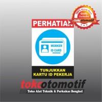 Sticker Safety Sign K3 Tunjukkan Kartu ID Pekerja