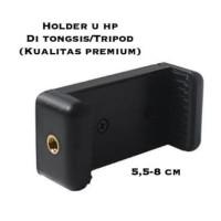 Dijual Holder U Hp Smartphone Untuk Tongsis Tripod Monopod Murah