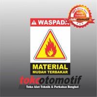 Sticker Safety Sign K3 Material Mudah Terbakar
