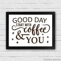Jual Good Day Start With Coffee & You - Hiasan Dinding - Poster Quote Kopi Murah