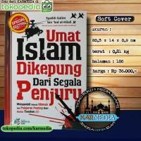 Umat Islam Dikepung Dari Segala Penjuru - Dhiyaul Ilmi - Karmedia