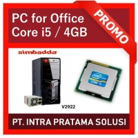 PC Core i5 + 4GB RAM (For Office Needs)