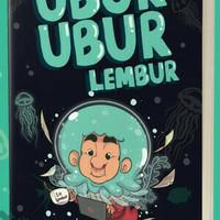Novel Terbaru Ubur-Ubur Lembur - Raditya Dika