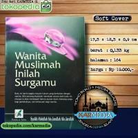 Wanita Muslimah Inilah Surgamu - Pustaka At Tazkia - Karmedia