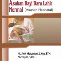 Buku Buku Saku Asuhan Bayi Baru Lahir Normal (Asuhan Neonatal)
