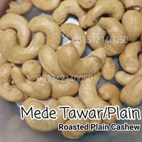 500gram Mede Tawar Oven - Plain Roasted Cashew - kacang mete panggang