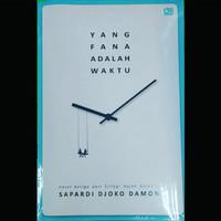 Yang Fana adalah Waktu | Sapardi Djoko Damono | novel sastra