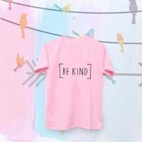 Tumblr Tee / T-Shirt / Kaos Wanita Lengan Pendek Be Kind Warna Pink