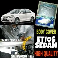 Sarung Penutup ETIOS Sedan Body Cover Selimut Bodi Mobil Etios Sedan