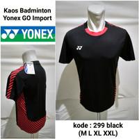Baju Kaos Olah Raga Badminton Yonex 299 Black Baju Go import Terbaru