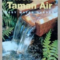 Buku Menata Taman Air (Easy Water Garden)