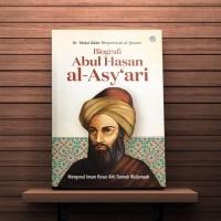 Biografi Abul Hasan al-Asyari Mengenal Imam Besar Ahli Sunah Waljamaah