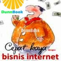 Cepat kaya dengan bisnis internet