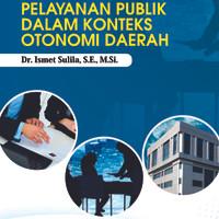Implementasi Dimensi Layanan Publik dalam Konteks Otonomi Daerah