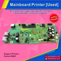 Mainboard Printer Canon Pixma E600 e600, Board Printer Canon E600 e600