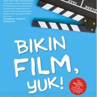 BUKU BIKIN FILM, YUK : TUTORIAL ASYIK BIKIN FILM KAMU SENDIRI - Nurul