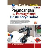 Buku Panduan Praktis Perancangan dan Pemrograman Hasta Karya Robot+cd