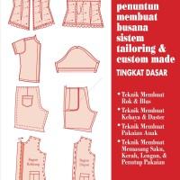 Penuntun Membuat Busana Sistem Tailoring & Custom Made Tingkat DASAR