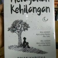 Novel Sastra Legenda) MERAYAKAN KEHILANGAN - BRIAN KHRISNA