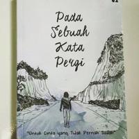 Novel Pada Sebuah Kata Pergi<br/>- @gentakiswara