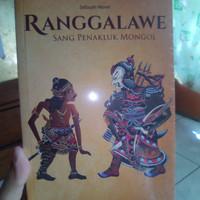 Novel Sejarah Ranggalawe - Sang Penakluk Mongol (Original)