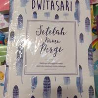 Sesudah Kamu Pergi novel by Dwitasari
