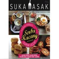 Buku Resep Makanan : SUKA MASAK SERBA KACANG SUPER LEZAT SEHAT