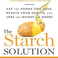 The Starch Solution: Eat the Foods You Love, Regain Your Health