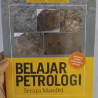 Buku Geologi Belajar Petrologi Secara Mandiri Petunjuk Praktis Geologi