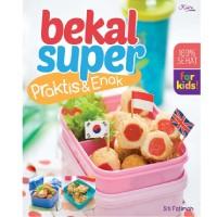 Buku Resep Makanan Sarapan Anak : BEKAL SUPER PRAKTIS DAN ENAK Sehat