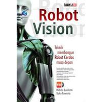 Buku Robot Vision : Teknik Membangun Robot Cerdas Masa Depan (+CD)