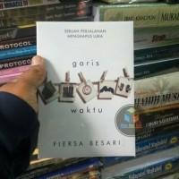 EKSKLUSIF BUKU NOVEL GARIS WAKTU - BY - FIERSA BESARI