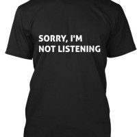 T - Shirt mix Sorry Im Not Listening
