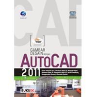 Buku Panduan Praktis : Gambar Desain dengan Autocad 2011