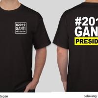 SHORT Kaos  2019 Ganti Presiden Standard Back Model